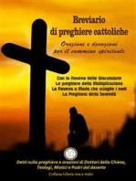 Breviario di Preghiere Cattoliche - Orazioni e Devozioni per il Cammino Spirituale