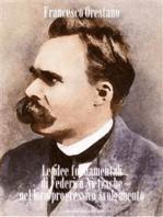 Le idee fondamentali di Federico Nietzsche nel loro progressivo svolgimento