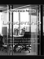Leadership XXI - Come guidare la tua impresa al successo e la società al progresso nel ventunesimo secolo