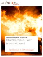 Ökoterrorismus: Wer terrorisiert wen?