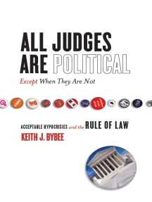 All Judges Are Political—Except When They Are Not: Acceptable Hypocrisies and the Rule of Law