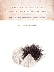 The Arts and the Definition of the Human: Toward a Philosophical Anthropology