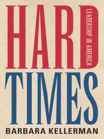 Hard Times: Leadership in America