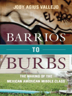Barrios to Burbs: The Making of the Mexican American Middle Class