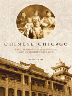 Chinese Chicago: Race, Transnational Migration, and Community Since 1870