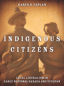 Indigenous Citizens: Local Liberalism in Early National Oaxaca and Yucatán