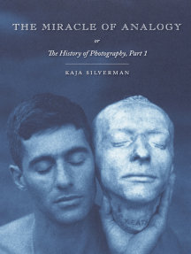 The Miracle of Analogy: or The History of Photography, Part 1