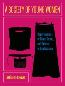 A Society of Young Women: Opportunities of Place, Power, and Reform in Saudi Arabia