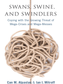 Swans, Swine, and Swindlers: Coping with the Growing Threat of Mega-Crises and Mega-Messes