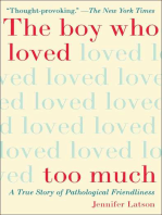 The Boy Who Loved Too Much