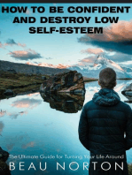 How to Be Confident and Destroy Low Self-Esteem