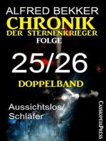 Chronik der Sternenkrieger, Folge 25/26 - Doppelband