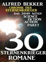 30 Sternenkrieger Romane - Das 3440 Seiten Science Fiction Action Paket