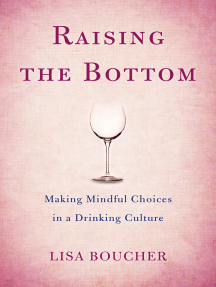 Raising the Bottom: Making Mindful Choices in a Drinking Culture