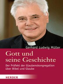 Gott und seine Geschichte: Der Präfekt der Glaubenskongregation über Bibel und Glaube