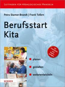 Berufsstart Kita: - planen - gestalten - weiterentwickeln