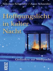 Hoffnungslicht in kalter Nacht: Gedanken zur Weihnacht