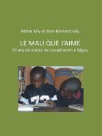 Le Mali que j'aime: 33 ans de visites de coopération à Ségou