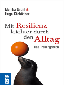 Mit Resilienz leichter durch den Alltag: Das Trainingsbuch