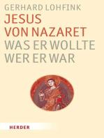 Jesus von Nazaret - was er wollte, wer er war