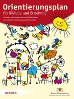Orientierungsplan: für Bildung und Erziehung in baden-württembergischen Kindergärten und weiteren Kindertageseinrichtungen