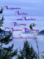 Legends Lives and Loves Along the Inside Passage