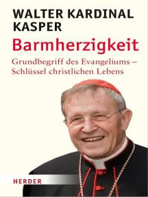 Barmherzigkeit: Grundbegriffe des Evangeliums - Schlüssel christlichen Lebens