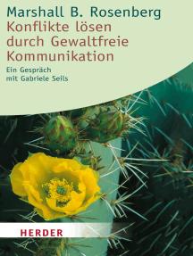 Konflikte lösen durch Gewaltfreie Kommunikation: Ein Gespräch mit Gabriele Seils