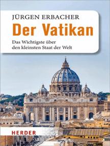 Der Vatikan: Das Wichtigste über den kleinsten Staat der Welt