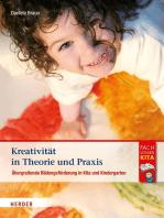 Kreativität in Theorie und Praxis