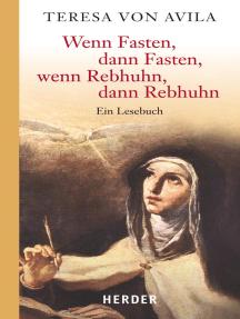 Wenn Fasten, dann Fasten, wenn Rebhuhn, dann Rebhuhn: Ein Lesebuch