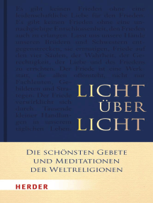 Licht über Licht: Die schönsten Gebete und Meditationen der Weltreligionen