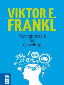 Psychotherapie für den Alltag: Rundfunkvorträge über Seelenheilkunde