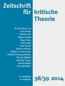 Zeitschrift für kritische Theorie / Zeitschrift für kritische Theorie, Heft 38/39: 20. Jahrgang (2014)