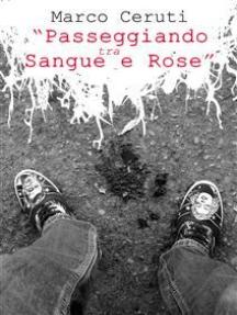 Passeggiando tra sangue e rose