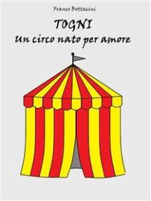 Togni, un circo nato per amore