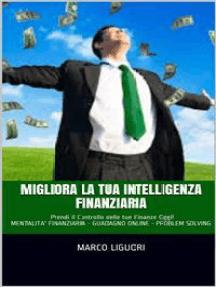 Migliora la Tua Intelligenza Finanziaria: MENTALITA' FINANZIARIA - GUADAGNO ONLINE - PROBLEM SOLVING