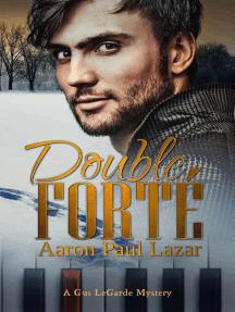 Double Forté: LeGarde Mysteries, #1