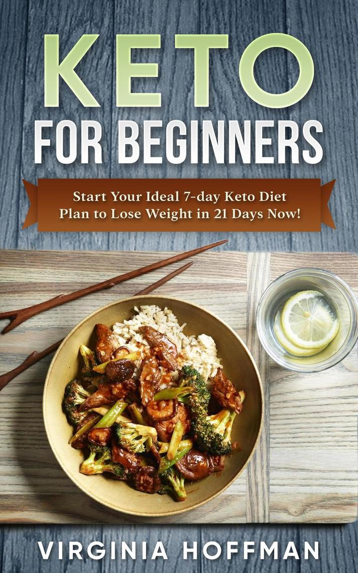 Keto For Beginners: Start Your Ideal 7-day Keto Diet Plan ...