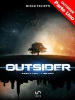 OUTSIDER - Parte Uno