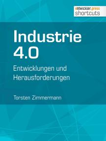 Industrie 4.0: Entwicklungen und Herausforderungen