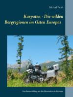 Karpaten - Die wilden Bergregionen im Osten Europas