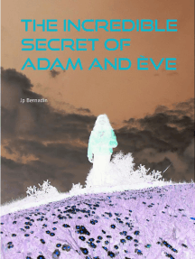 The incredible secret of Adam and Ève: Or, where is the garden of Eden