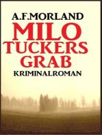 Milo Tuckers Grab