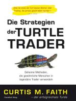 Die Strategien der Turtle Trader: Geheime Methoden, die gewöhnliche Menschen in legendäre Trader verwandeln