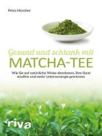 Gesund und schlank mit Matcha-Tee