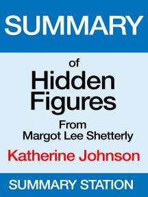 Hidden Figures: Katherine Johnson   Summary