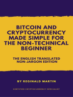 Bitcoin and Cryptocurrency Made Simple For The Non-Technical Beginner (The Non-Jargon English Translated Edition)