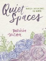Quiet Spaces: Prayer Interludes for Women