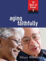 Aging Faithfully